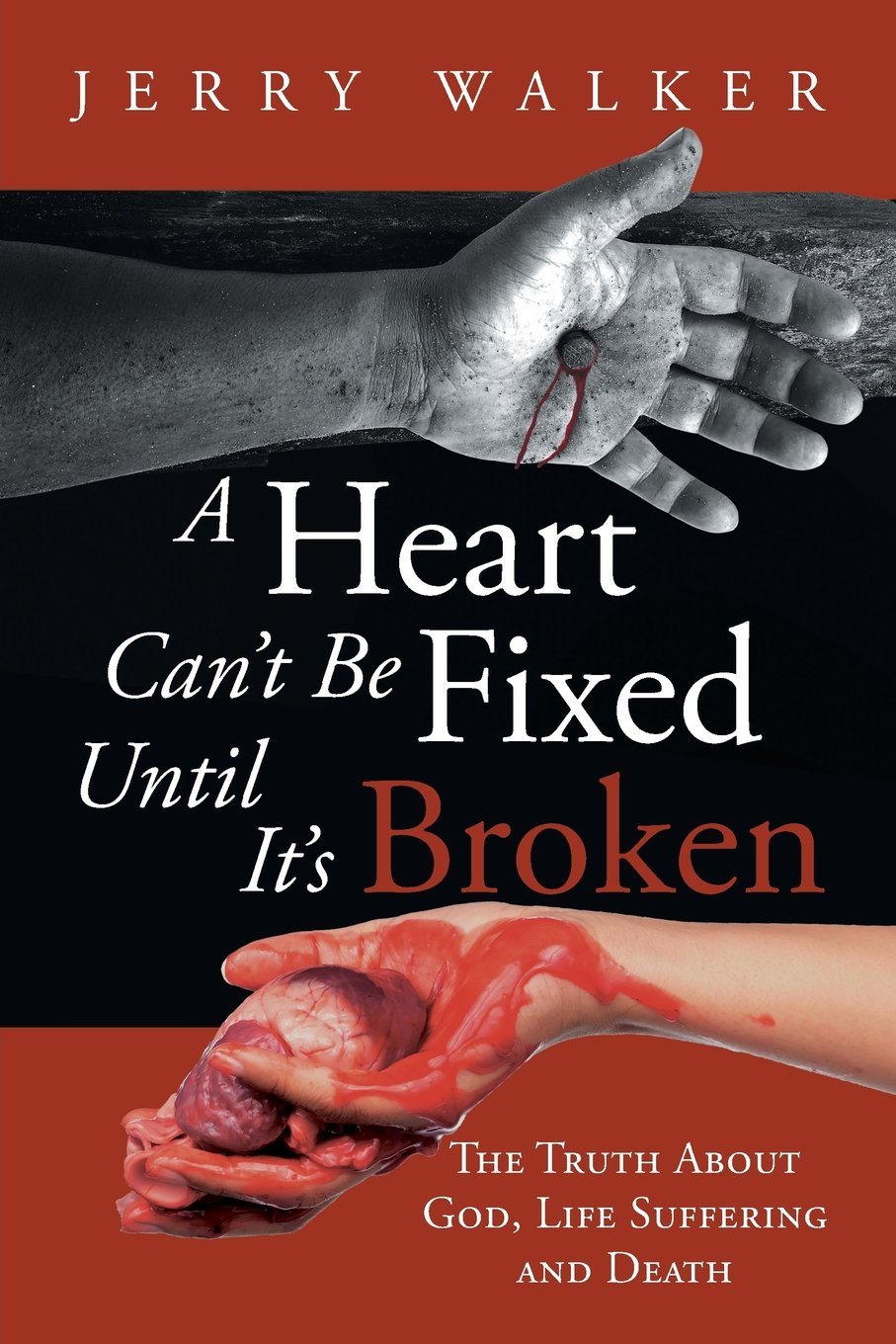 A Heart Can't Be Fixed Until It's Broken: The Truth About God, Life Suffering and Death PDF