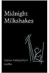 Midnight Milkshakes: Ice Cream And Suicide Vol. II Kindle Edition