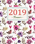 2019 Planner: Daily Weekly Monthly Calendar Planner for Academic Agenda Schedule Organizer Logbook and Journal Notebook...