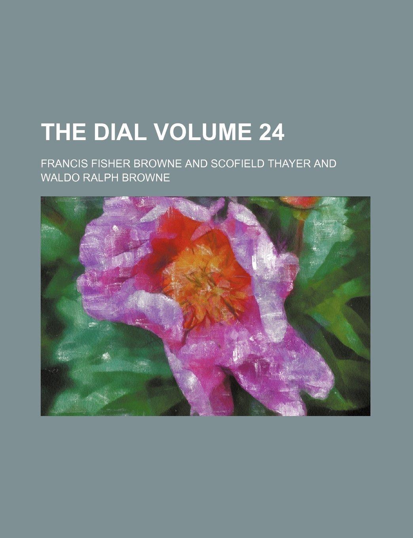 The Dial Volume 24: Amazon.es: Francis Fisher Browne: Libros en idiomas extranjeros