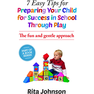 Parenting:The child Care Book:7 Easy Tips for Preparing Your Child for Success in School Through Play(Child care, say…