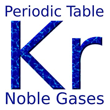 Amazon Com The Periodic Table Noble Gases Appstore For