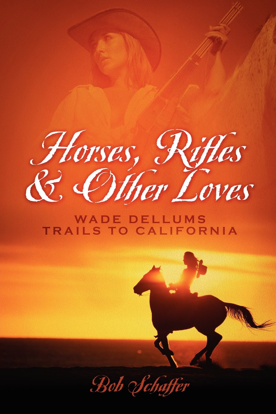 Download Horses, Rifles & Other Loves: . . .Wade Dellums Trail to California pdf epub
