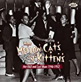 More Mellow Cats & Kittens ~ Hot R&B and Cool Blues 1946-1952