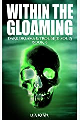 Within the Gloaming (Dark Dreams and Troubled Souls Book 6) Kindle Edition