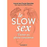 Le Slow Sex: Faire l'amour en pleine conscience