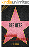 Bee Gees Unauthorized & Uncensored (All Ages Deluxe Edition with Videos)