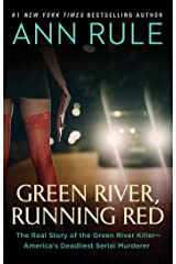 Green River, Running Red: The Real Story of the Green River Killer--America's Deadliest Serial Murderer Kindle Edition