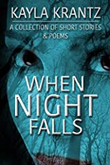 When Night Falls: A Collection of Short Stories and Poems Kindle Edition