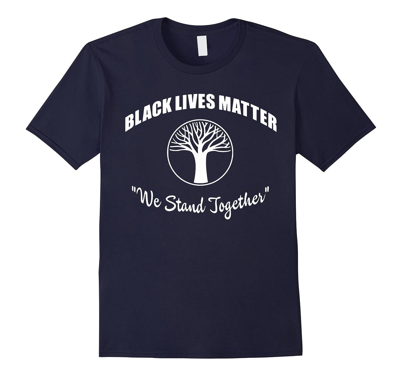 Black Lives Matter - We Stand Together T-Shirt-RT