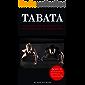 Tabata: 4 Minuten Training zur effektiven Fettverbrennung und Muskelaufbau: Bonus: Trainingspläne für Anfänger und Fortgeschrittene + Ernährungsguide (German Edition)