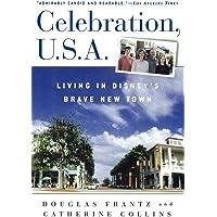 Celebration, U.S.A: Living in Disney's Brave New Town