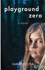 Playground Zero: A Novel Kindle Edition