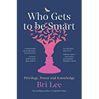 Who Gets to Be Smart: Privilege, Power and Knowledge