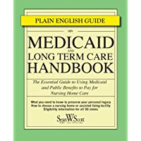 Medicaid and Long Term Care Handbook: The Essential Guide to Using Medicaid and Public Benefits to Pay for Nursing Home…