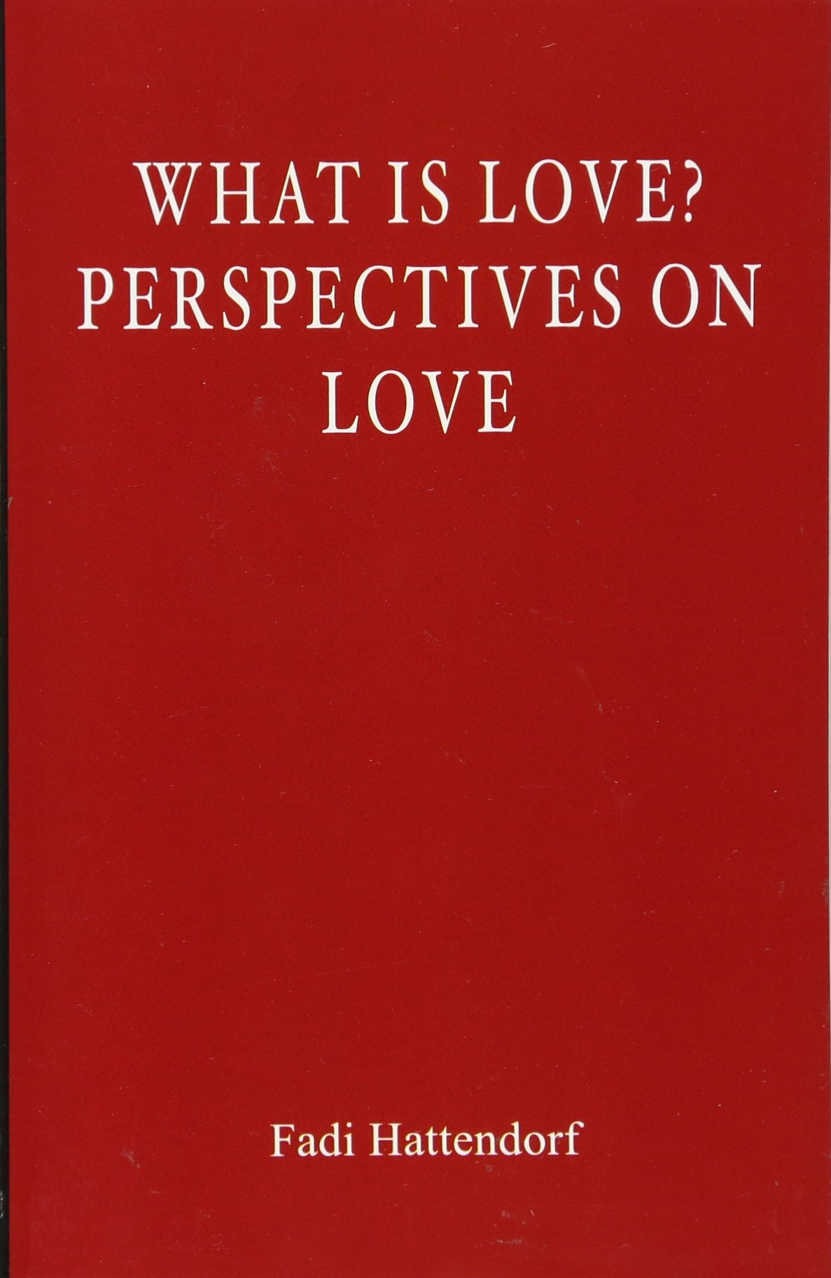 Download What Is Love? Perspectives On Love PDF