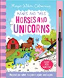 Manes and Tails - Horses and Unicorns (Magic Water Colouring)