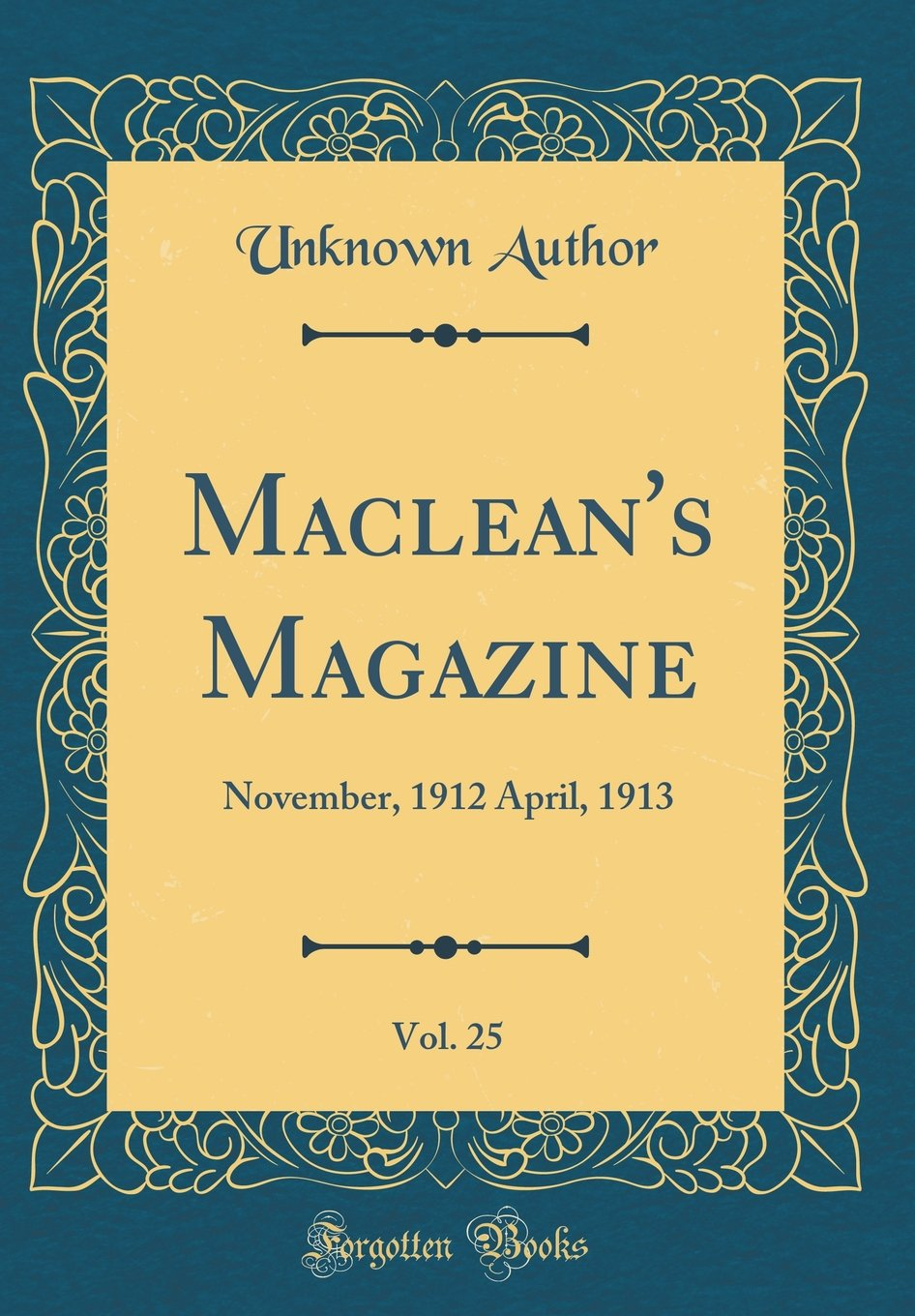 Download Maclean's Magazine, Vol. 25: November, 1912 April, 1913 (Classic Reprint) pdf epub