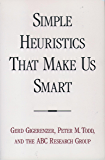 Simple Heuristics that Make Us Smart (Evolution and Cognition)