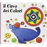 Il circo dei colori. I buchini. Ediz. illustrata