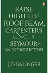 Raise High the Roof Beam, Carpenters; And, Seymour: An Introduction Paperback