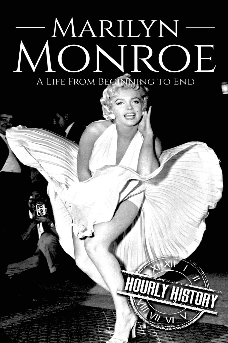 Amazon | Marilyn Monroe: A Life From Beginning to End (Biographies of  Actors) | History, Hourly | 20th Century