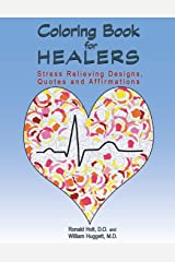 Coloring Book for Healers: Stress Relieving Designs, Quotes and Affirmations Paperback