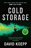 Cold Storage: The thrilling debut novel by the screenwriter of Jurassic Park (English Edition)
