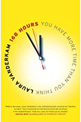 168 Hours: You Have More Time Than You Think Kindle Edition