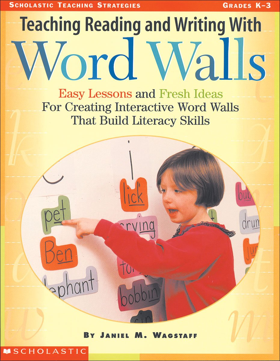 Amazon.com: Teaching Reading and Writing with Word Walls, Grades K-3 ...