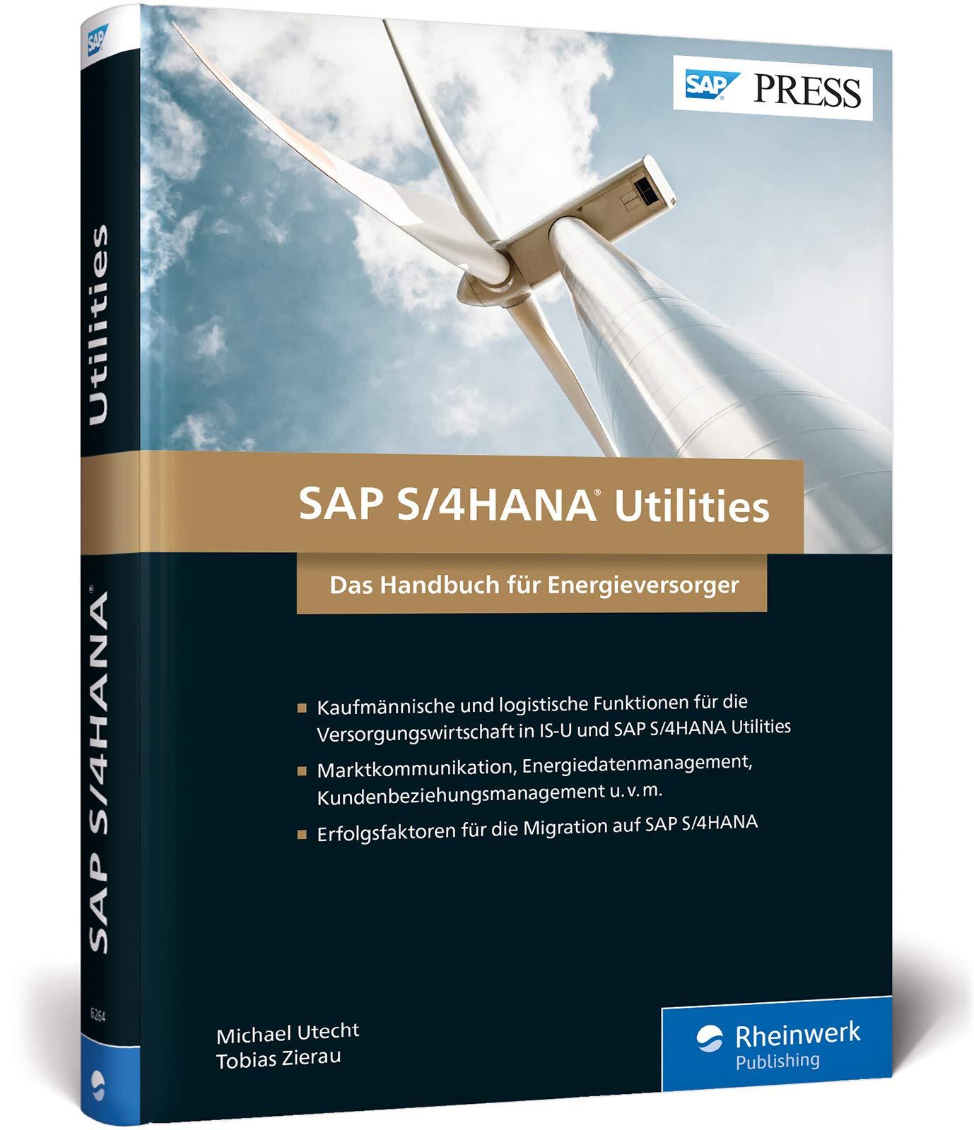 SAP S/4HANA Utilities: Neue Funktionen für die Versorgungswirtschaft (SAP PRESS) Gebundenes Buch – 24. August 2018 Michael Utecht Tobias Zierau 3836262649 Anwendungs-Software