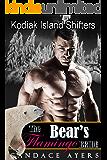 Kodiak Island Shifters: THE BEAR'S FLAMINGO BRIDE  (Kodiak Island Shifters: WYATT Book 2)