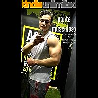 Ponte Musculoso (Compendio de hipertrofia muscular): compendio de hipertrofia muscular (Mejora tu cuerpo nº 1)