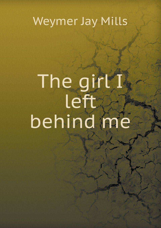 Read Online The Girl I Left Behind Me ebook
