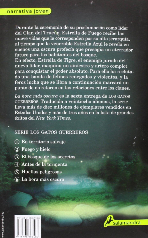 Amazon.com: Gatos-Cuatro clanes 06. La hora mas oscura (Los gatos guerreros / Warriors) (Spanish Edition) (9788498385588): Erin Hunter, Salamandra: Books