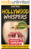 "HOLLYWOOD WHISPERS: CELEBRITY SUPERSTAR GOSSIP: ""Odd & Unusual Stories About the Famous"""
