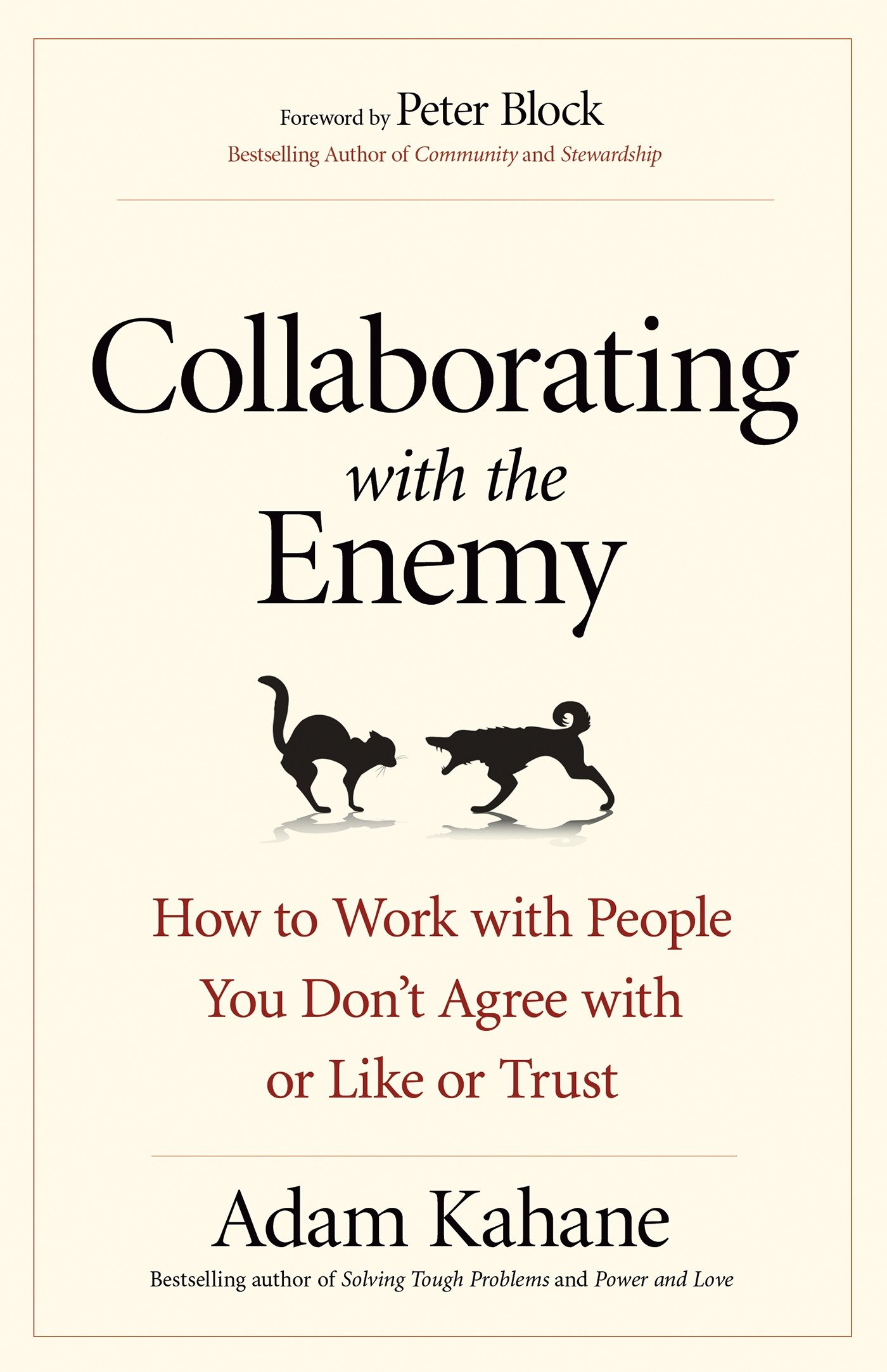 Amazon collaborating with the enemy how to work with people amazon collaborating with the enemy how to work with people you dont agree with or like or trust 9781626568228 adam kahane books geenschuldenfo Gallery