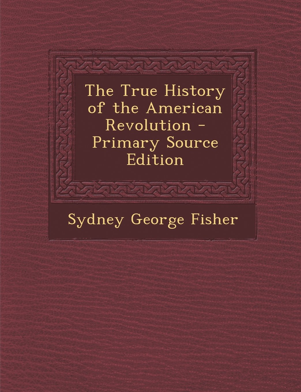 Download The True History of the American Revolution pdf