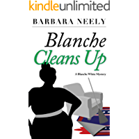 Blanche Cleans Up (Blanche White series Book 3)