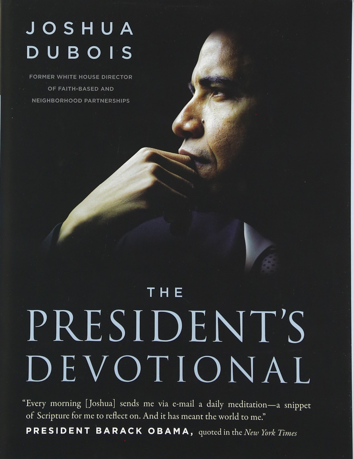 The President's Devotional: The Daily Readings That Inspired President  Obama: Joshua Dubois: 9780062265289: Amazon: Books