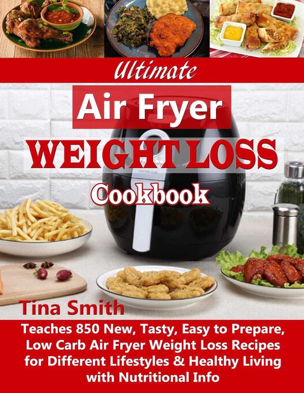 Ultimate Air Fryer Weight Loss Cookbook Teaches 850 New Tasty
