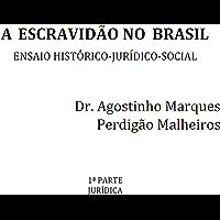 A escravidão no Brasil: ensaio histórico-jurídico-social, Parte 1 - Jurídica
