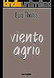 Viento Agrio (Spanish Edition)