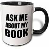 3dRose mug_161909_4 Ask Me About My Book Advertise Your Writing Writer Author Self Promotion Promote Advertising Two Tone Black Mug, 11 oz, Black/White