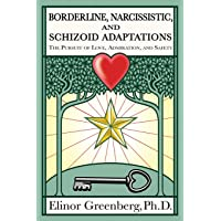 Borderline, Narcissistic, and Schizoid Adaptations: The Pursuit of Love, Admiration, and Safety