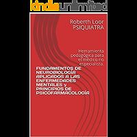 FUNDAMENTOS DE NEUROBIOLOGÍA APLICADOS A LAS ENFERMEDADES MENTALES y PRINCIPIOS DE PSICOFARMACOLOGÍA: Herramienta…