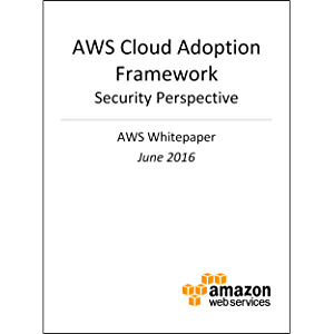 AWS Cloud Adoption Framework - Security Perspective (AWS Whitepaper)