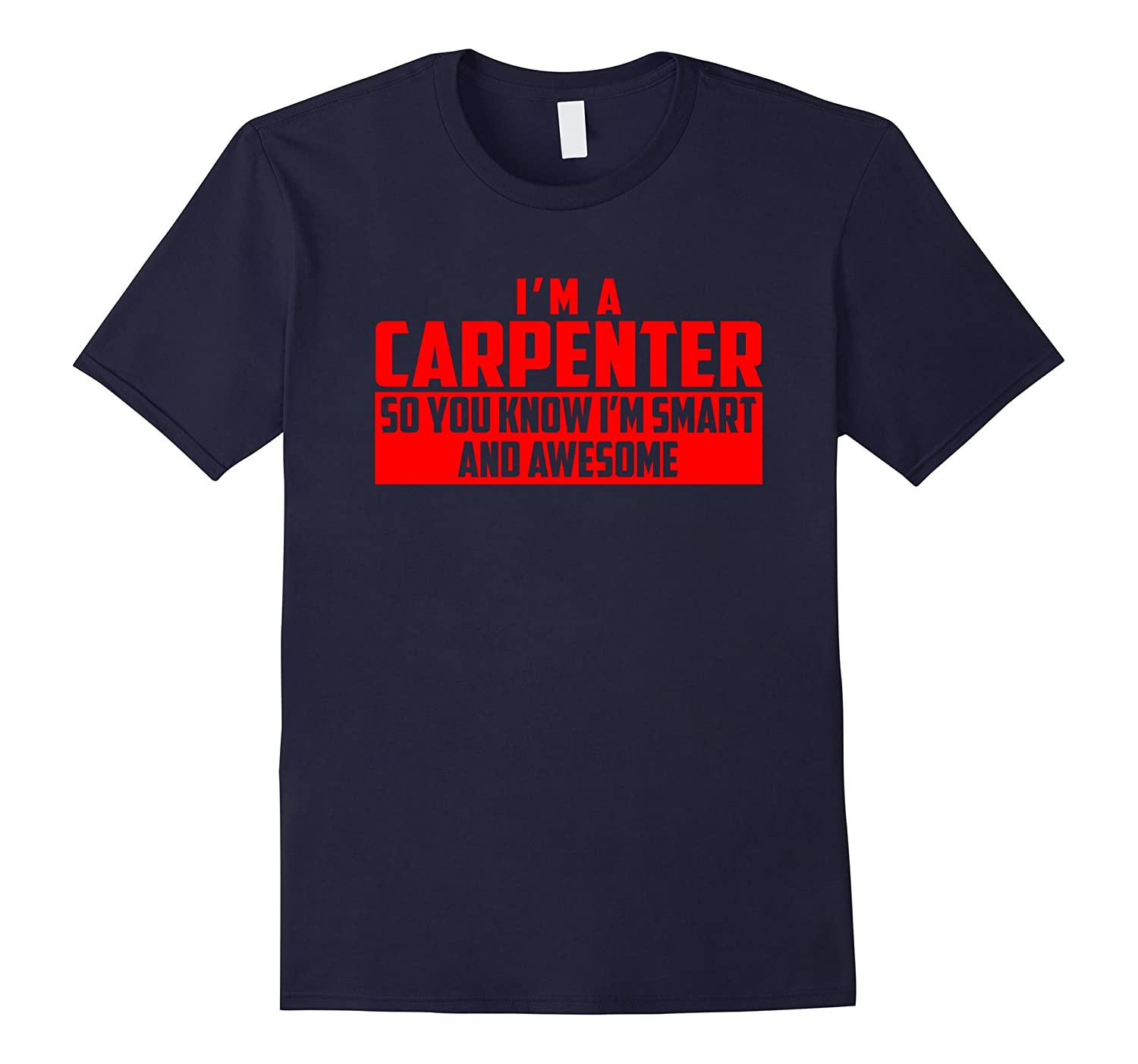 The Official Smart and Awesome Carpenter T-Shirt Red-TD