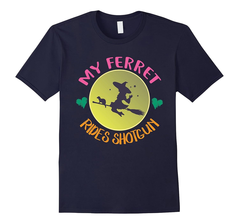 My Ferret Rides Shotgun T-Shirt Cute Halloween Costume Gift-Art