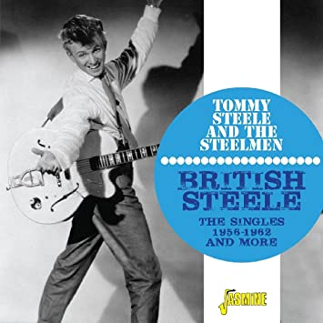 9916bae48 Tommy Steele And The Steelmen - British Steele - The Singles 1956-1962 And  More  ORIGINAL RECORDINGS REMASTERED  2CD SET - Amazon.com Music